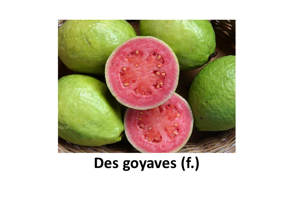 Des goyaves (f.)