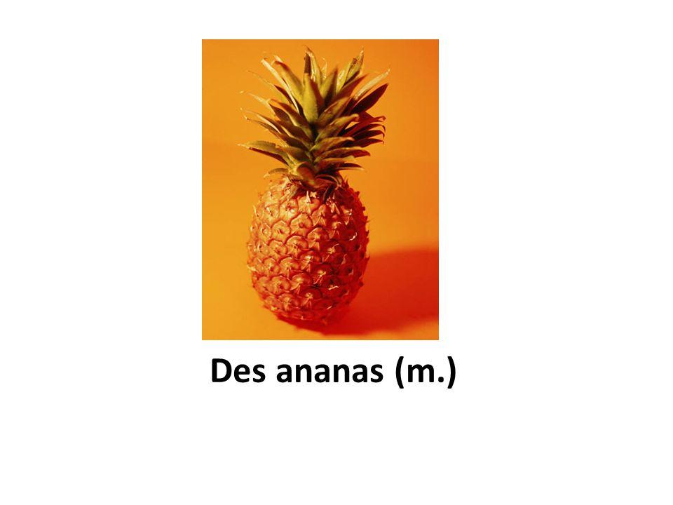 Des ananas (m.)