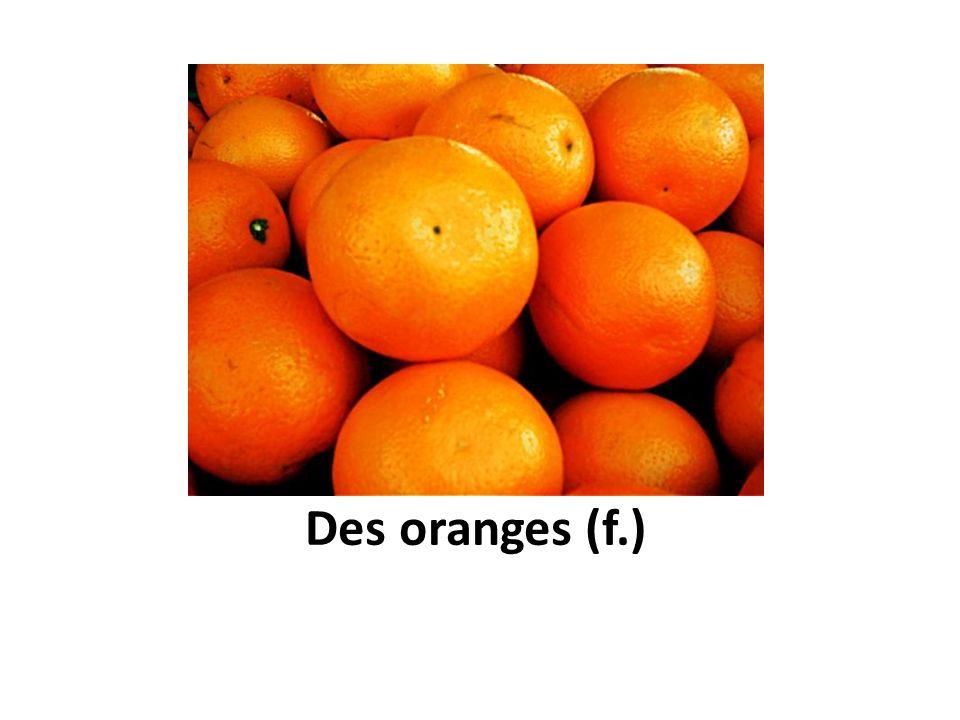 Des oranges (f.)
