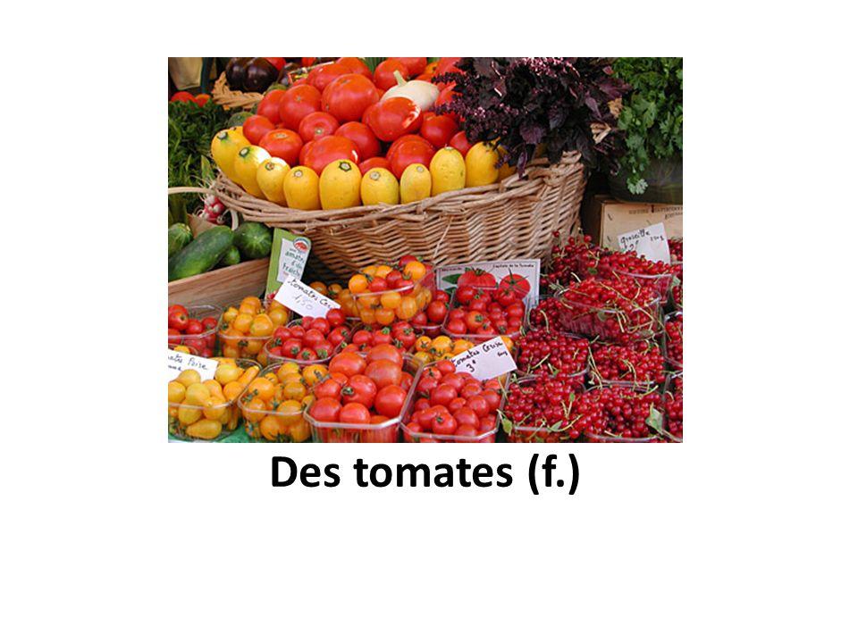 Des tomates (f.)