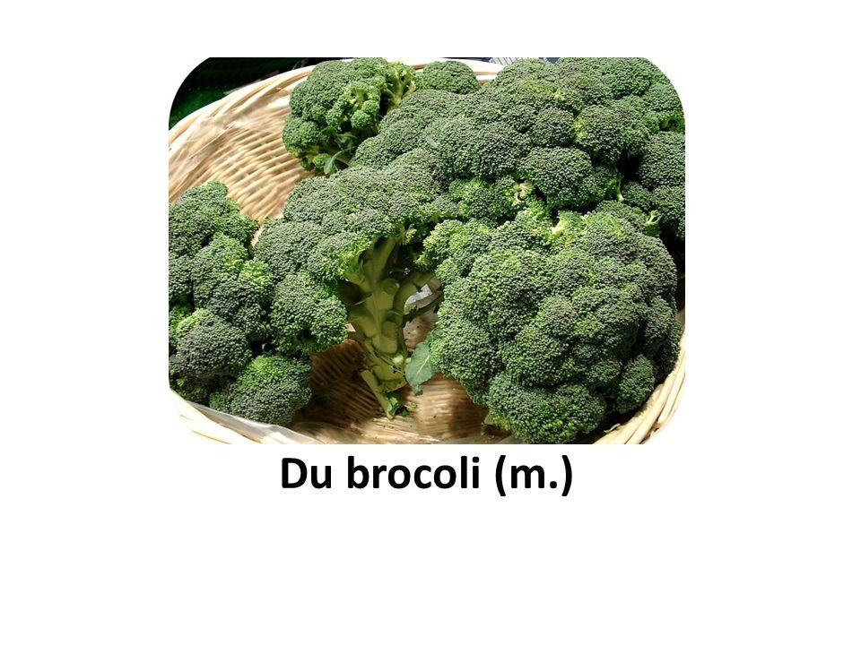 Du brocoli (m.)