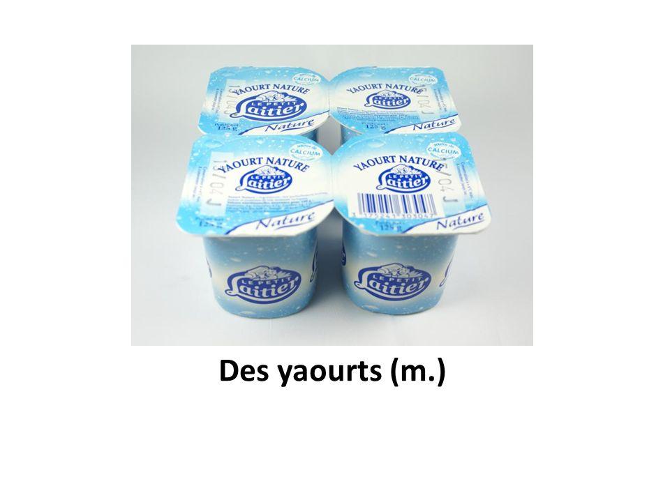 Des yaourts (m.)