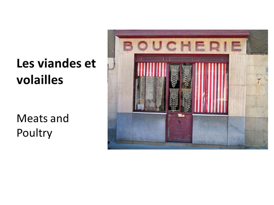 Les viandes et volailles Meats and Poultry
