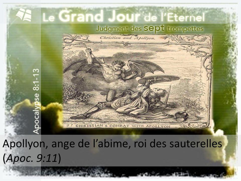 Apollyon, ange de labime, roi des sauterelles (Apoc. 9:11)