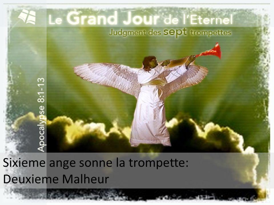 Sixieme ange sonne la trompette: Deuxieme Malheur