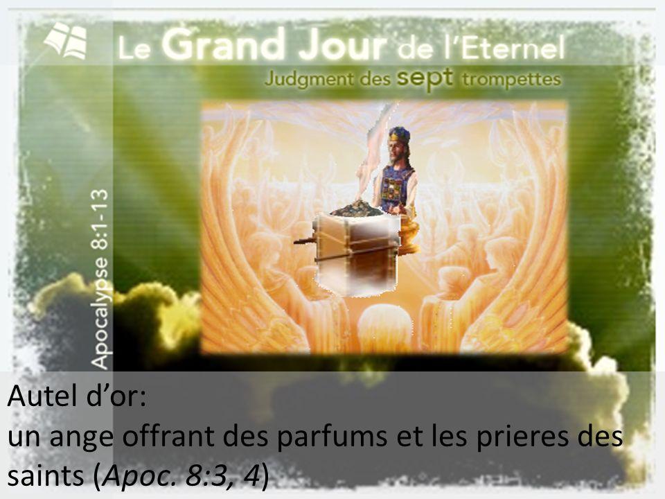 Autel dor: un ange offrant des parfums et les prieres des saints (Apoc. 8:3, 4)