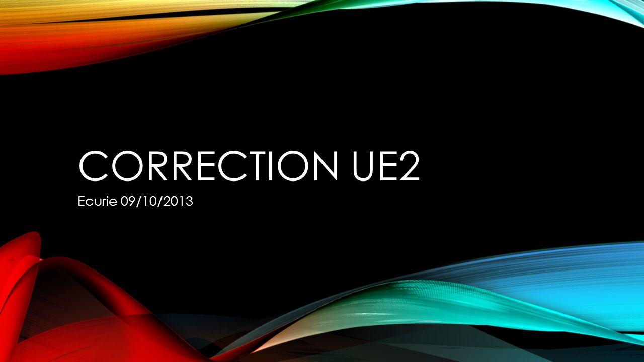 CORRECTION UE2 Ecurie 09/10/2013
