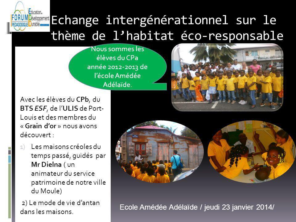 Echange intergénérationnel sur le thème de lhabitat éco-responsable Avec les élèves du CPb, du BTS ESF, de lULIS de Port- Louis et des membres du « Gr