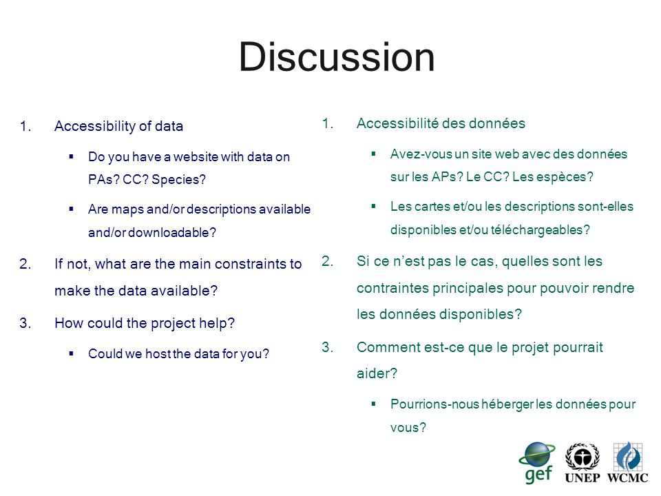 5 Discussion 1.Accessibility of data Do you have a website with data on PAs? CC? Species? Are maps and/or descriptions available and/or downloadable?