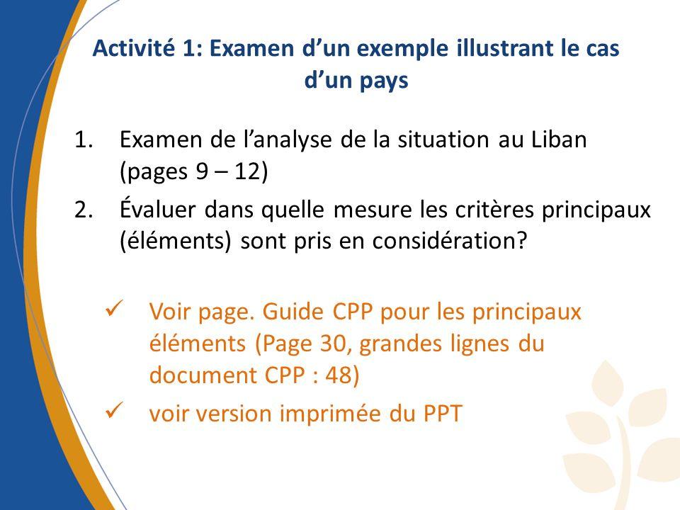 Activité 1: Examen dun exemple illustrant le cas dun pays 1.Examen de lanalyse de la situation au Liban (pages 9 – 12) 2.Évaluer dans quelle mesure le
