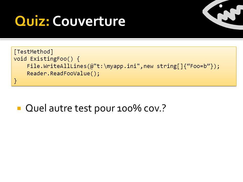 Quiz: Couverture Quel autre test pour 100% cov..