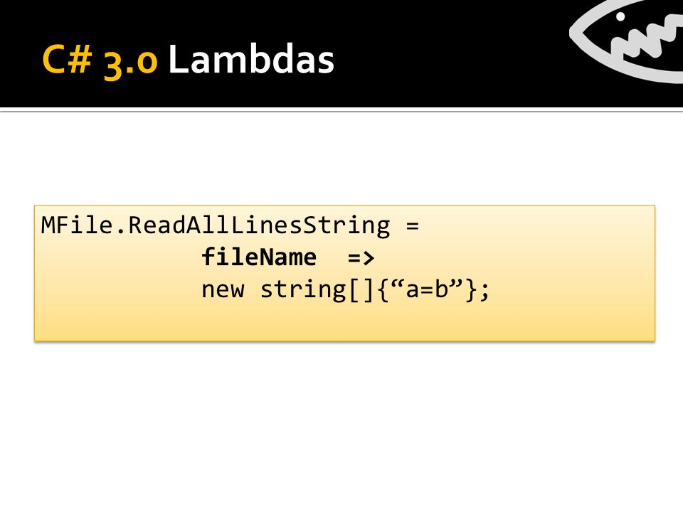C# 3.0 Lambdas MFile.ReadAllLinesString = fileName => new string[]{a=b}; MFile.ReadAllLinesString = fileName => new string[]{a=b};