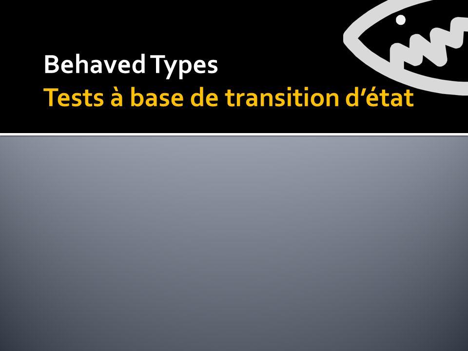 Behaved Types Tests à base de transition détat