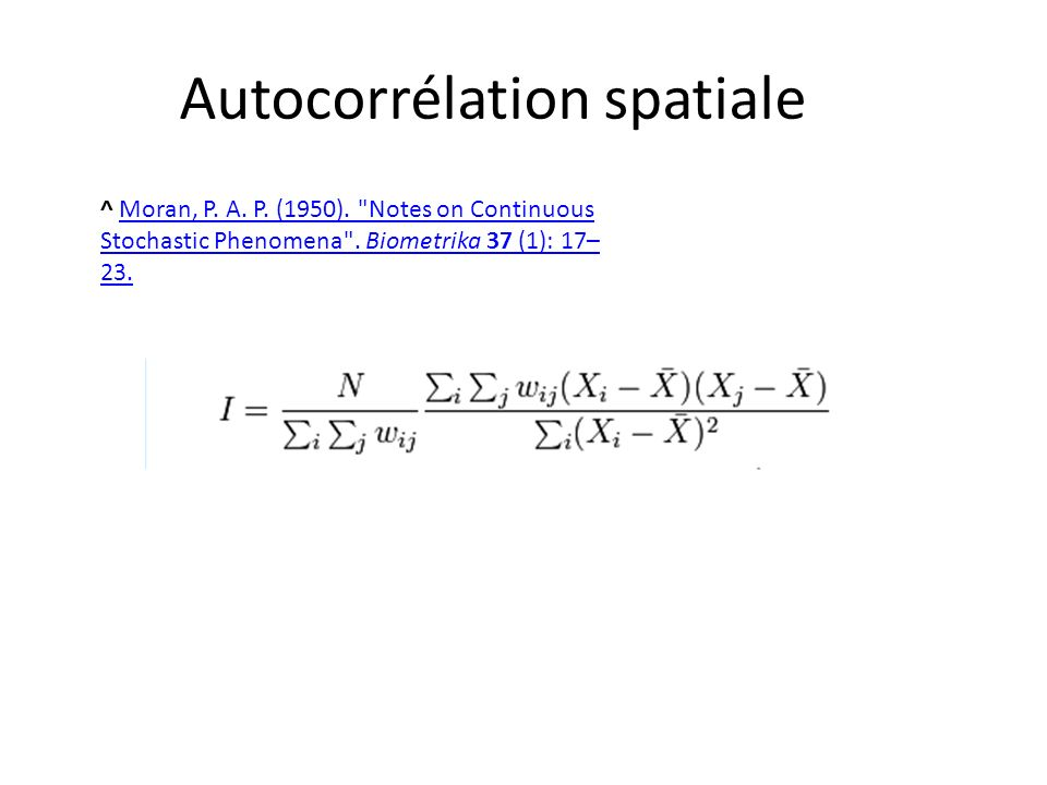 Autocorrélation spatiale ^ Moran, P. A. P. (1950).