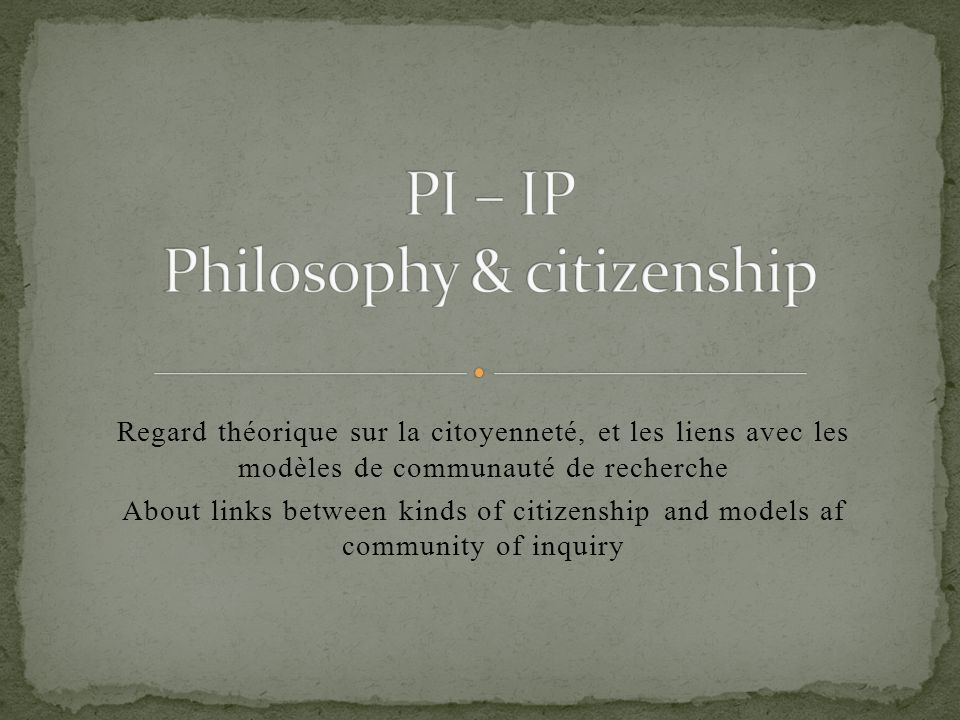Regard théorique sur la citoyenneté, et les liens avec les modèles de communauté de recherche About links between kinds of citizenship and models af c