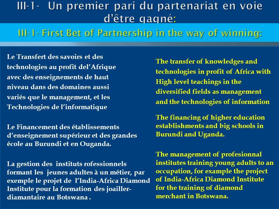 Le Transfert des savoirs et des technologies au profit delAfrique avec des enseignements de haut niveau dans des domaines aussi variés que le manageme