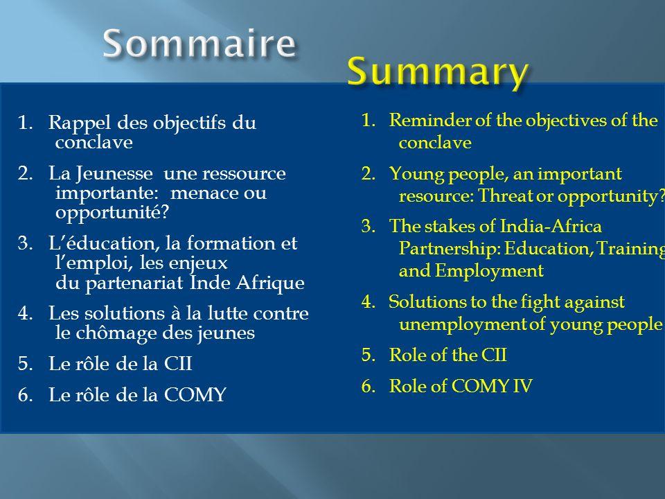1. Rappel des objectifs du conclave 2. La Jeunesse une ressource importante: menace ou opportunité? 3. Léducation, la formation et lemploi, les enjeux