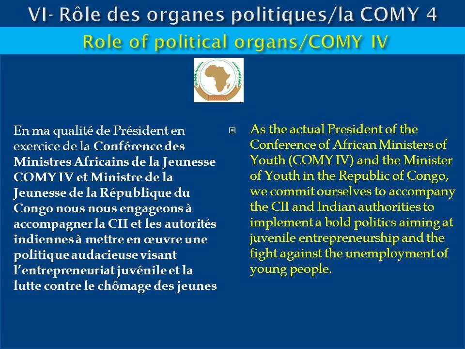 En ma qualité de Président en exercice de la Conférence des Ministres Africains de la Jeunesse COMY IV et Ministre de la Jeunesse de la République du