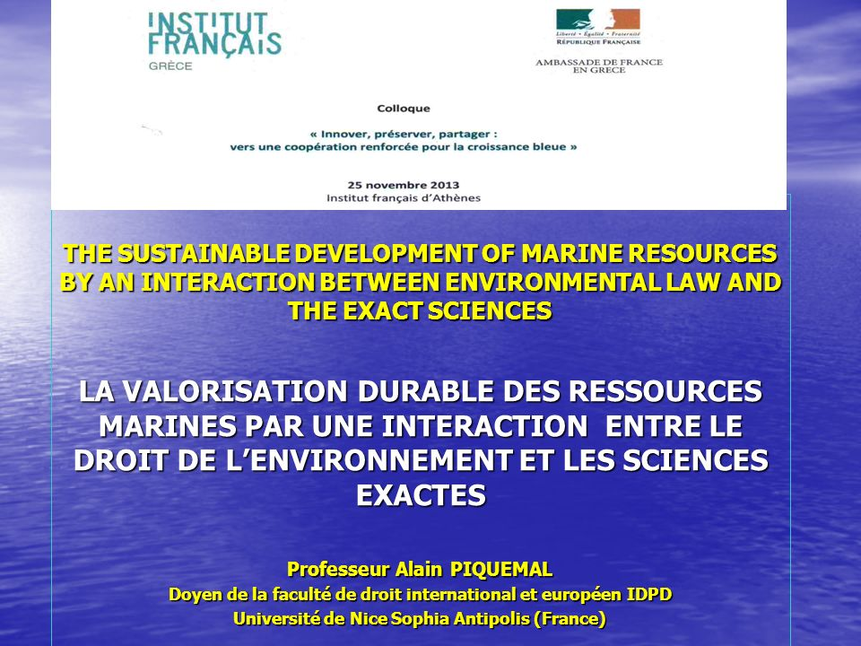Several multilateral agreements or negotiations try to establish an important link between the legal principles and the scientific approach for the sustainable management of resources (fisheries i.e.) within and beyond national jurisdiction.