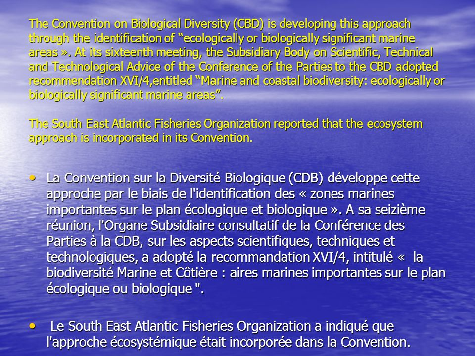The Permanent Commission for the South Pacific also reported that it is now using an ecosystem approach in undertaking assessments on the impacts of economic activities on critical marine habitats in the Region.