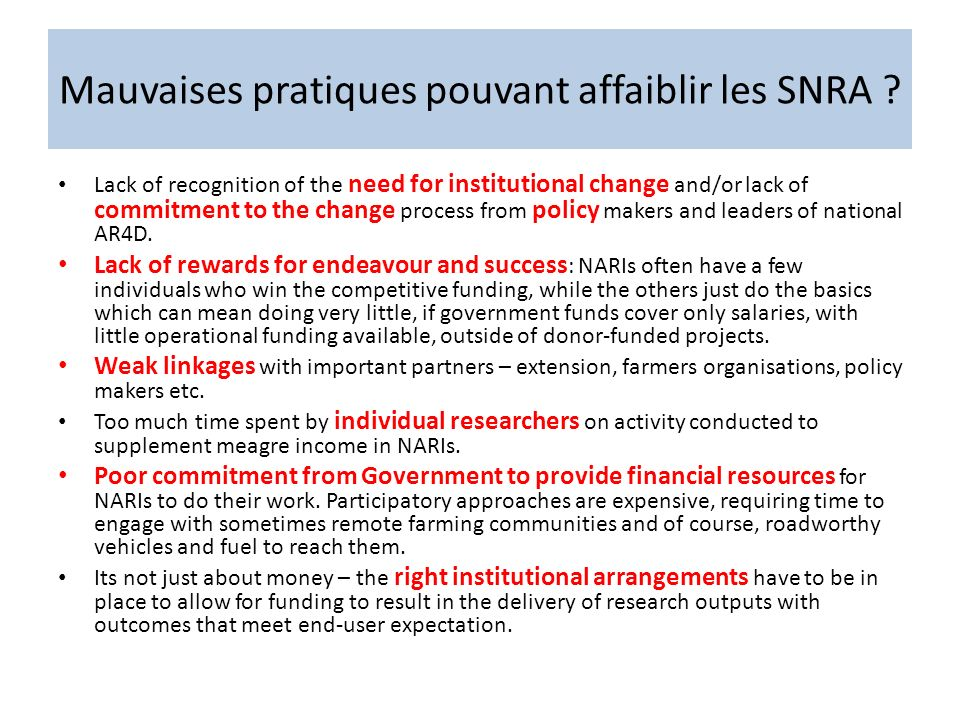 Mauvaises pratiques pouvant affaiblir les SNRA ? Lack of recognition of the need for institutional change and/or lack of commitment to the change proc