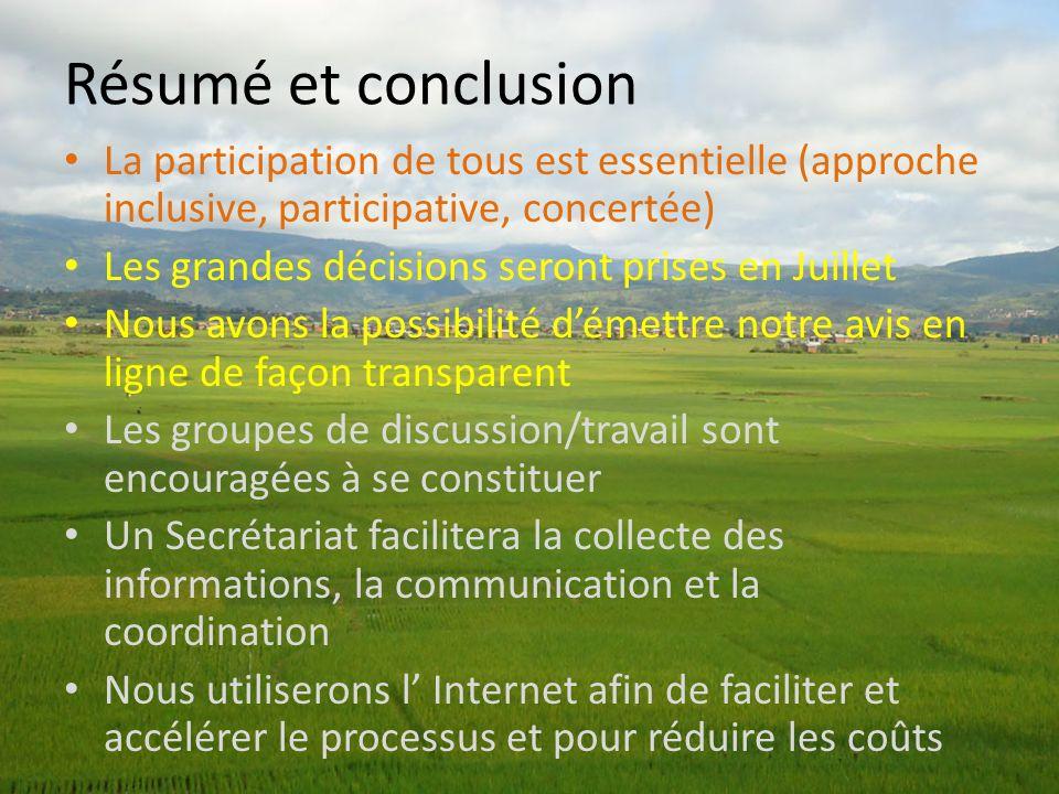 Résumé et conclusion La participation de tous est essentielle (approche inclusive, participative, concertée) Les grandes décisions seront prises en Ju