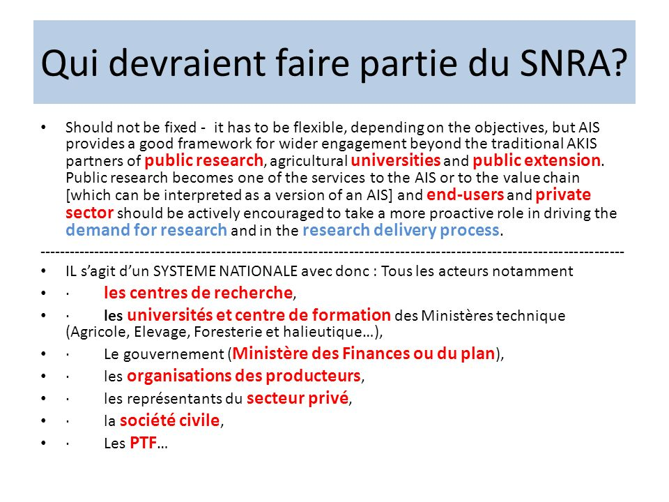 Qui devraient faire partie du SNRA? Should not be fixed - it has to be flexible, depending on the objectives, but AIS provides a good framework for wi