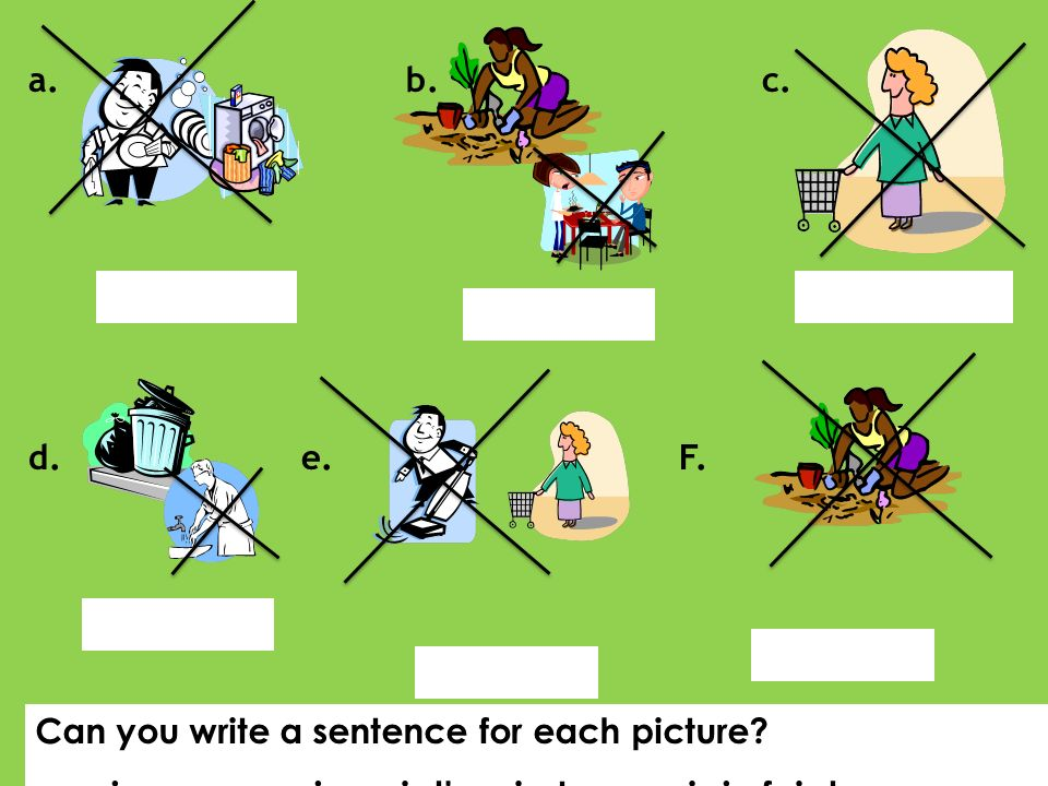 a. b.c. d. e. F. Can you write a sentence for each picture.