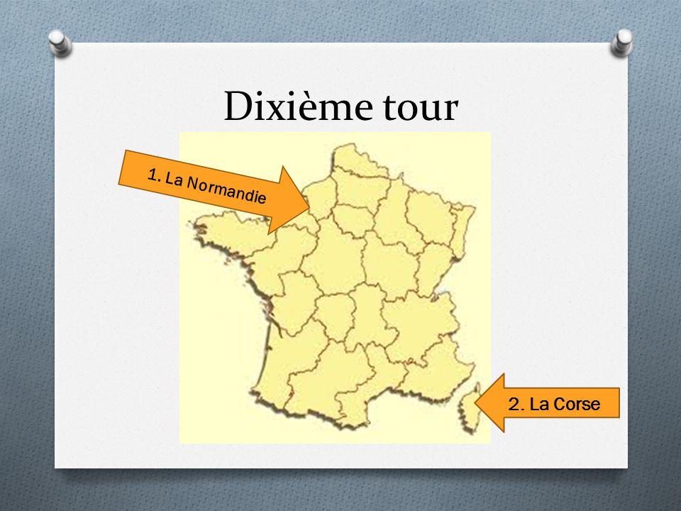 Dixième tour 1. La Normandie 2. La Corse