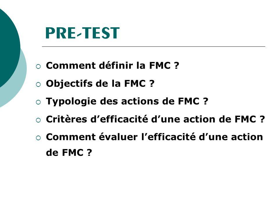 PRE-TEST Comment définir la FMC .Objectifs de la FMC .