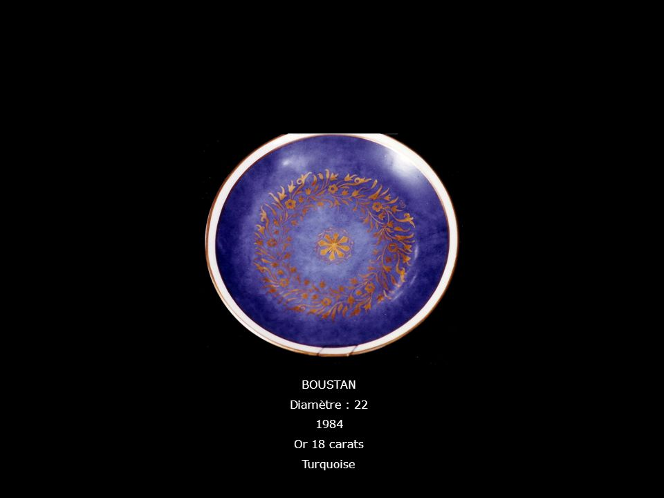 BOUSTAN Diamètre : 22 1984 Or 18 carats Turquoise