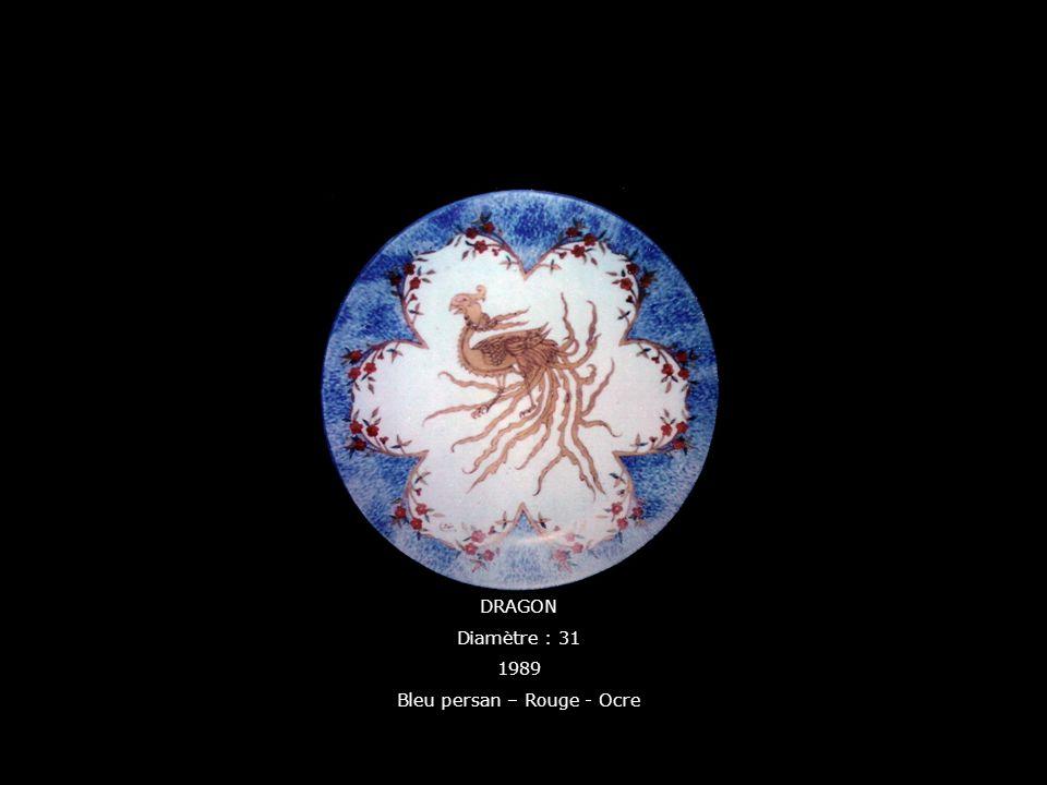 DRAGON Diamètre : 31 1989 Bleu persan – Rouge - Ocre