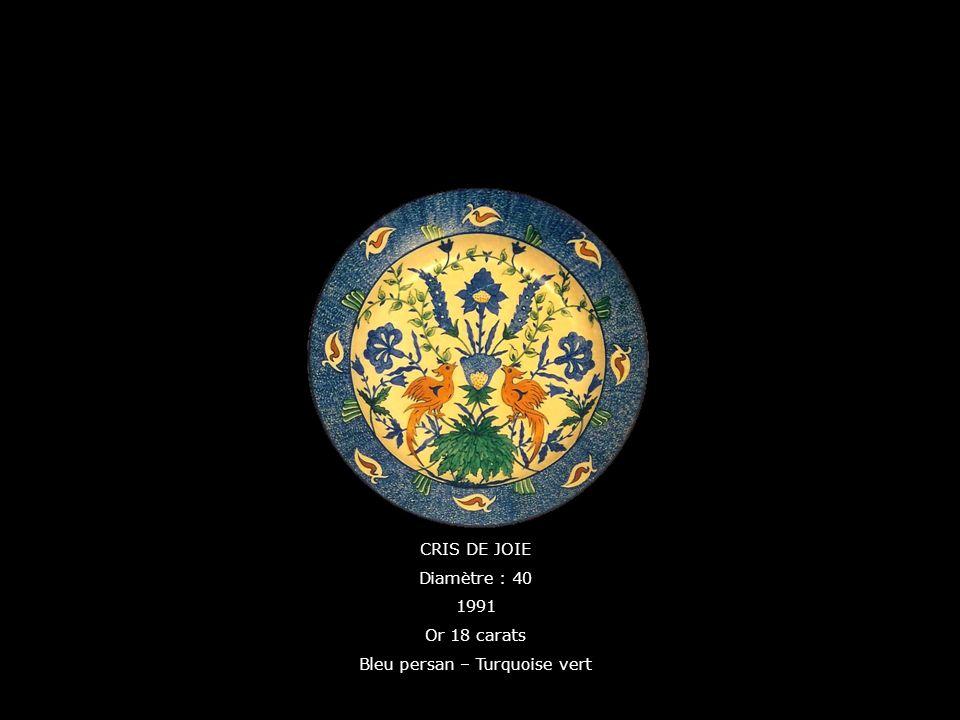 CRIS DE JOIE Diamètre : 40 1991 Or 18 carats Bleu persan – Turquoise vert