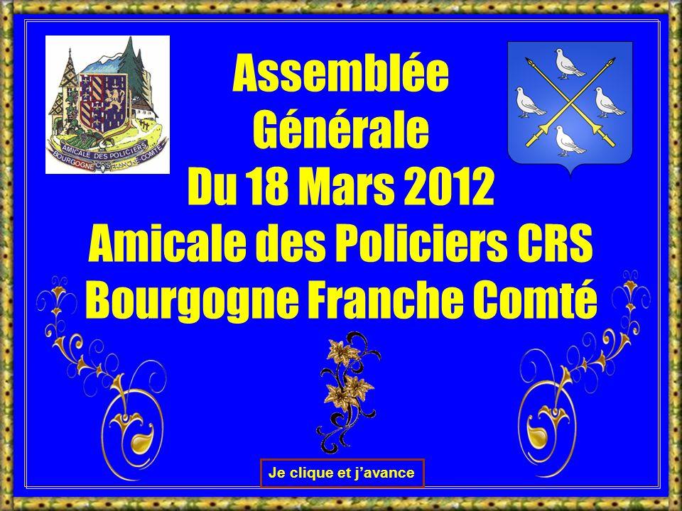 Assemblée Générale Du 18 Mars 2012 Amicale des Policiers CRS Bourgogne Franche Comté Je clique et javance