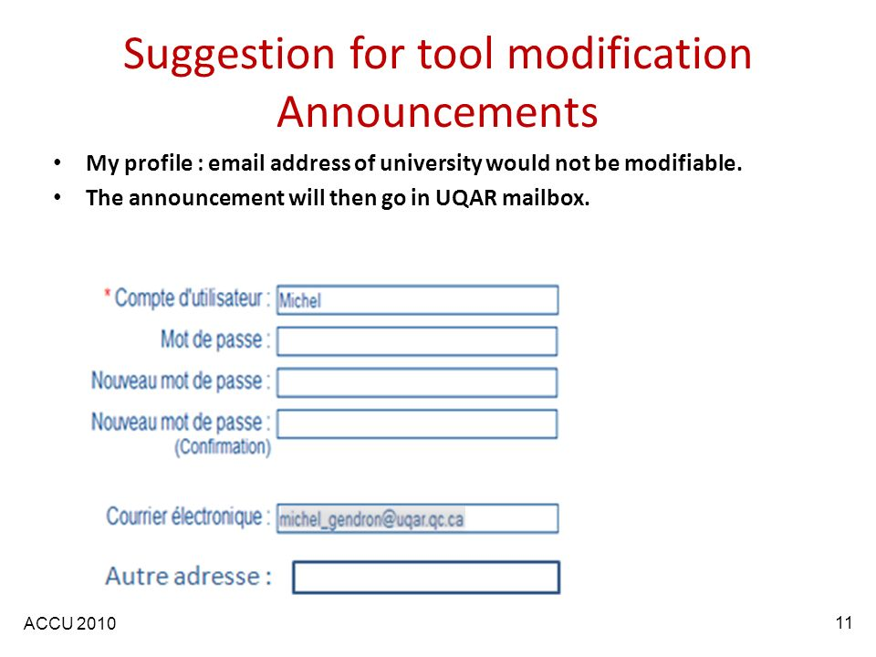 ACCU 2010 Suggestion for tool modification Announcements My profile : email address of university would not be modifiable.