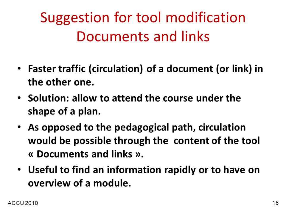 ACCU 2010 Suggestion for tool modification Documents and links Faster traffic (circulation) of a document (or link) in the other one.