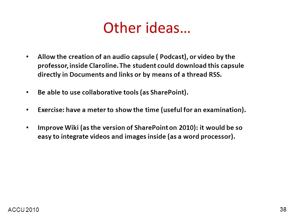 Allow the creation of an audio capsule ( Podcast), or video by the professor, inside Claroline.