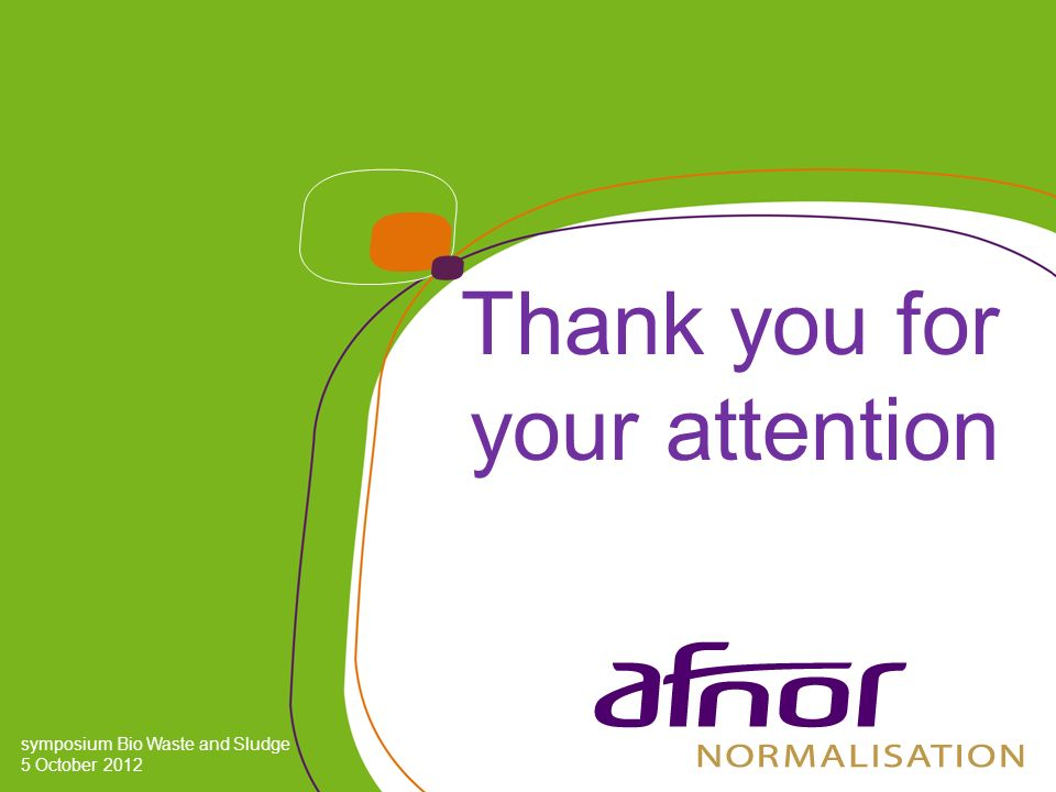 Thank you for your attention symposium Bio Waste and Sludge 5 October 2012