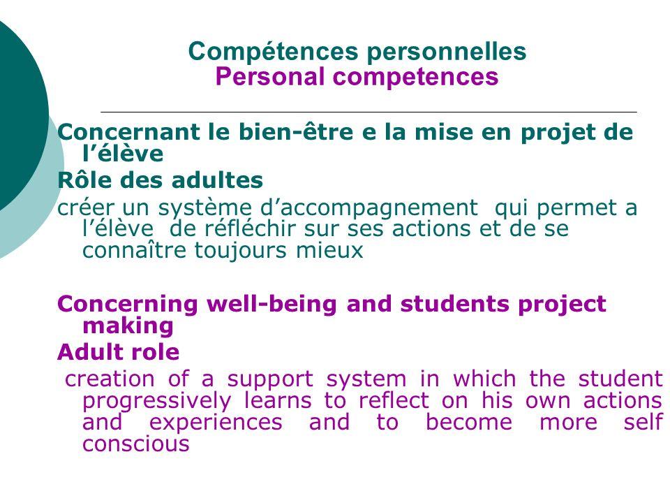 Compétences personnelles Personal competences Concernant le bien-être e la mise en projet de lélève Rôle des adultes créer un système daccompagnement