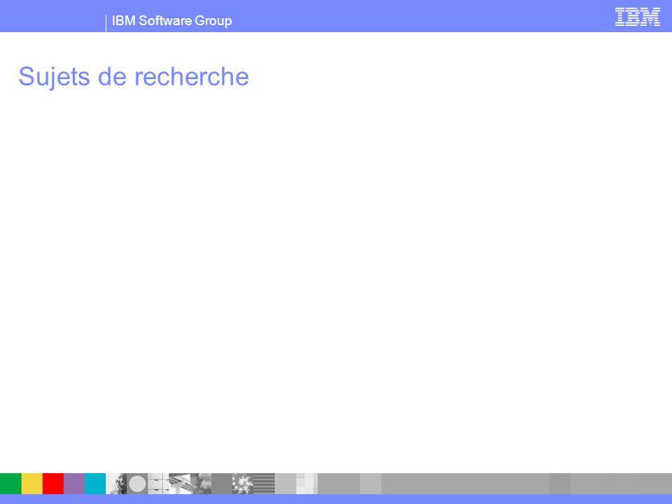 IBM Software Group Sujets de recherche