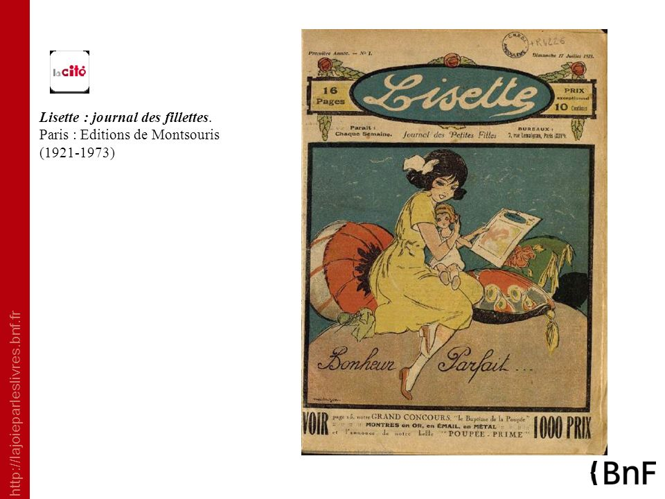 http://lajoieparleslivres.bnf.fr Lisette : journal des fillettes. Paris : Editions de Montsouris (1921-1973)