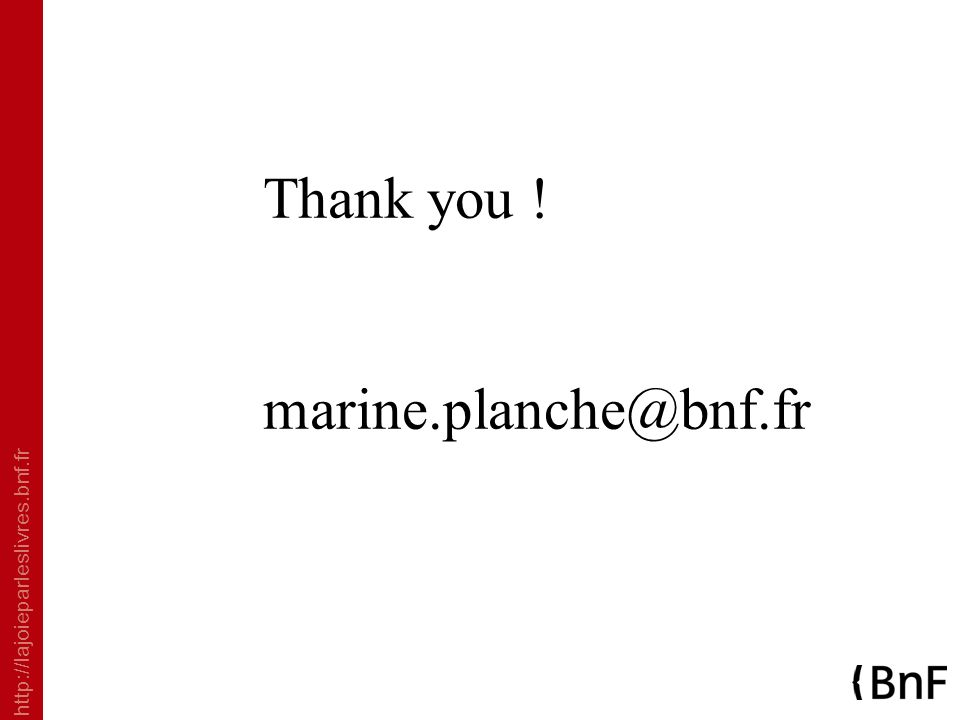 http://lajoieparleslivres.bnf.fr Thank you ! marine.planche@bnf.fr