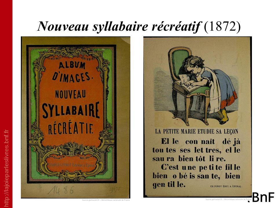 http://lajoieparleslivres.bnf.fr Nouveau syllabaire récréatif (1872)