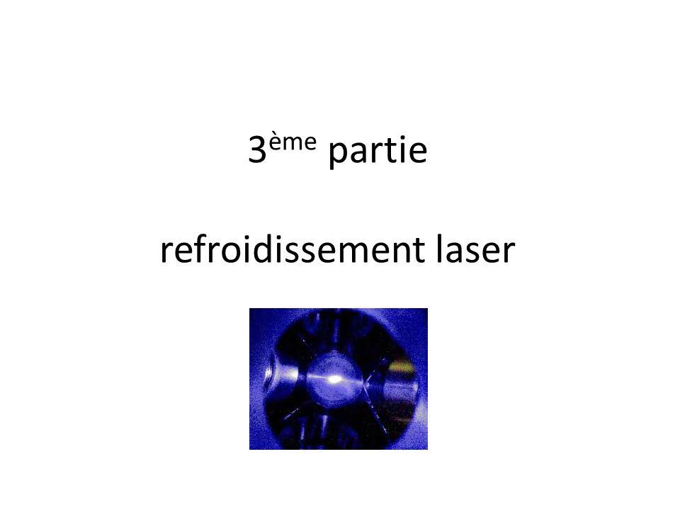 3 ème partie refroidissement laser