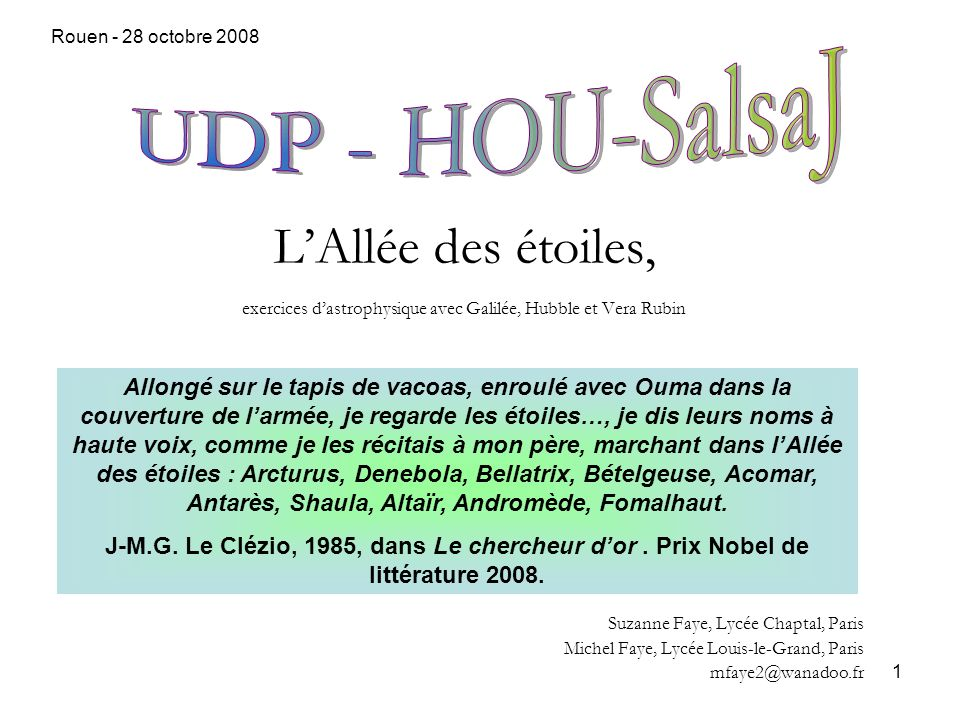 1 LAllée des étoiles, exercices dastrophysique avec Galilée, Hubble et Vera Rubin Suzanne Faye, Lycée Chaptal, Paris Michel Faye, Lycée Louis-le-Grand