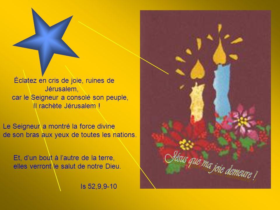Comme il est beau de voir courir sur les montagnes le messager qui annonce la Paix, le messager de la bonne nouvelle, qui annonce le salut, celui qui vient dire à la Cité Sainte: « Il est Roi, ton Dieu .