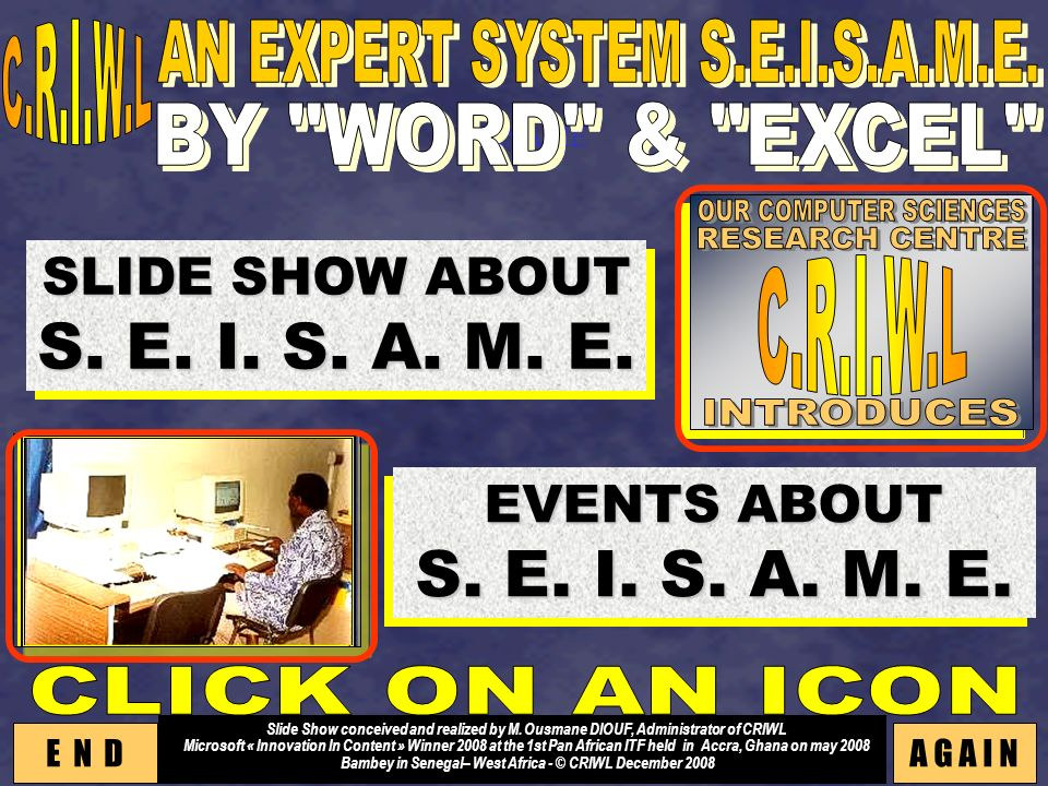 SEISAME EVENTS ABOUT S.E. I. S. A. M. E. SLIDE SHOW ABOUT S.