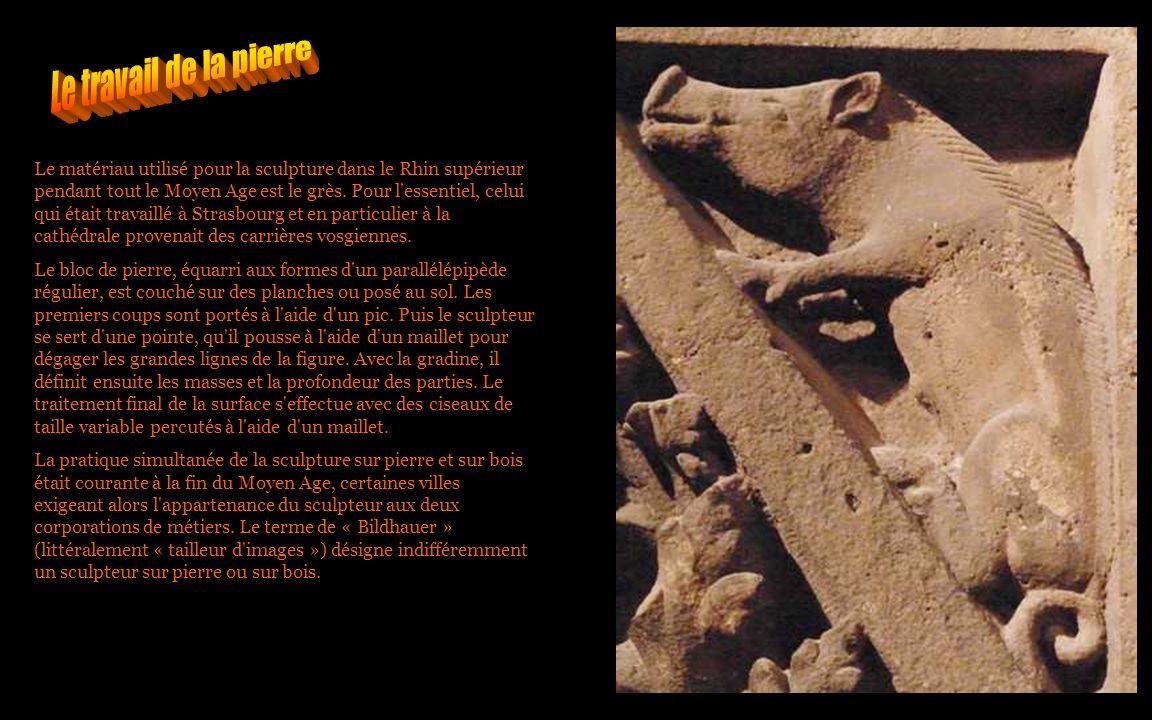 Le matériau utilisé pour la sculpture dans le Rhin supérieur pendant tout le Moyen Age est le grès. Pour l'essentiel, celui qui était travaillé à Stra