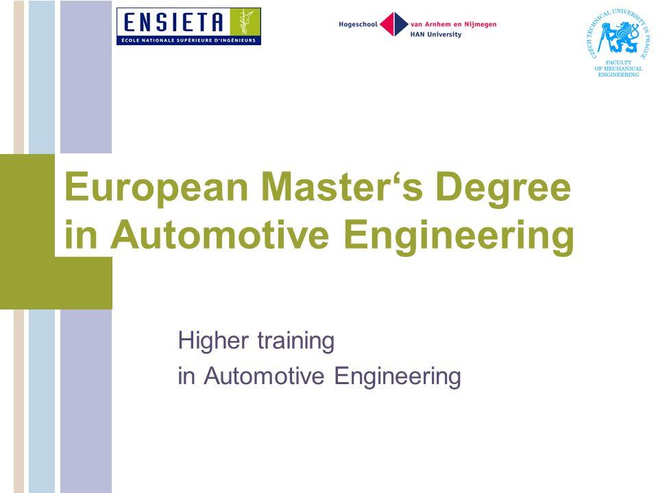 Highertraining inAutomotiveEngineering EuropeanMastersDegree inAutomotiveEngineering