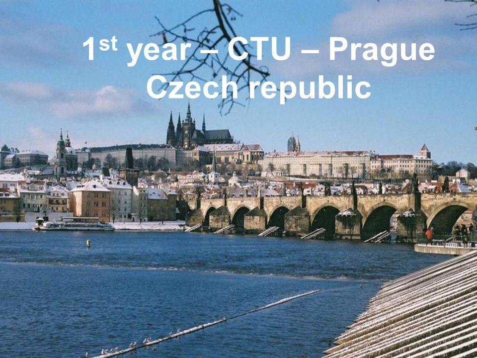 1 st year – CTU – Prague Czech republic